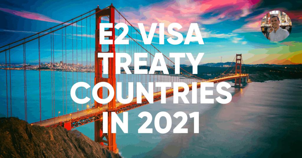 e2 treaty countries 2021