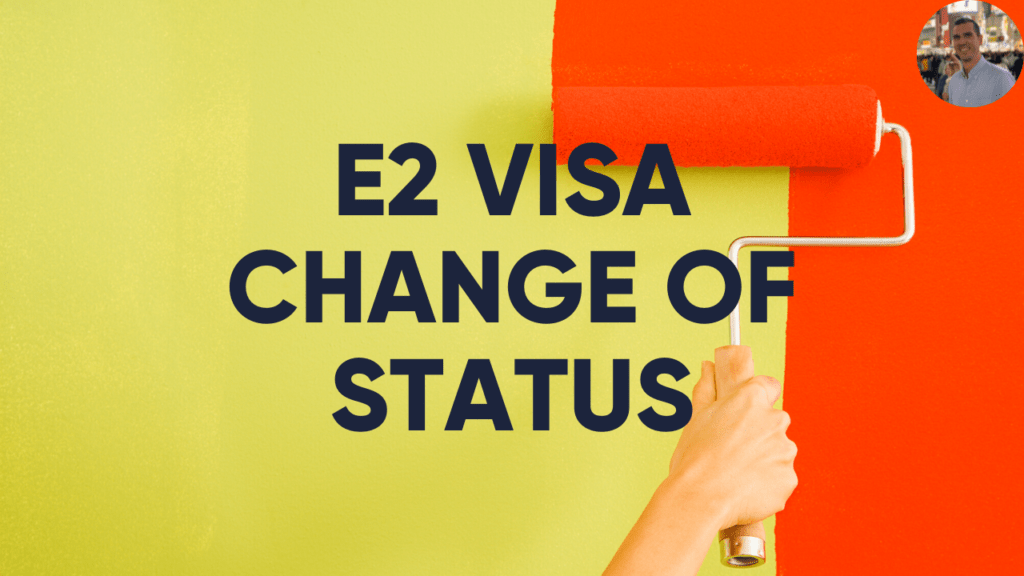 e2 visa change of status thumbnail