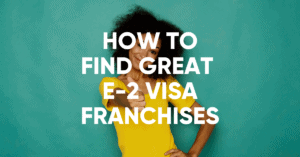 how to find great e-2 visa franchises