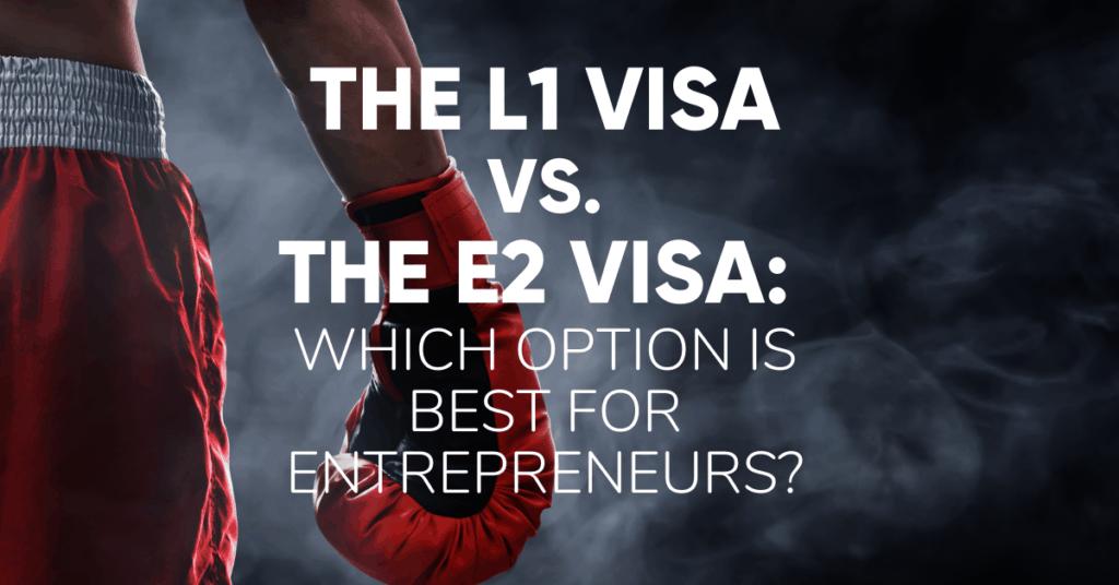 the l1 vs e2 visa