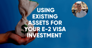 existing assets for e-2 investment