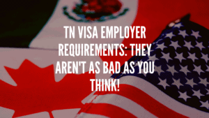 The TN Visa Employer Requirements