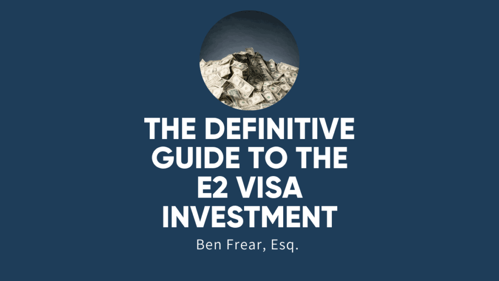 the definitive guide to the e2 visa investment