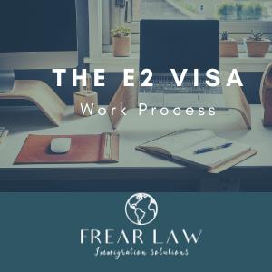 frear law e2 visa work process
