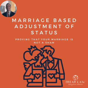 marriage based adjustment of status | proving that your marriage is not a sham