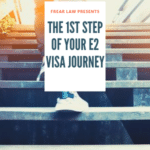 1st Step of your e2 visa journey
