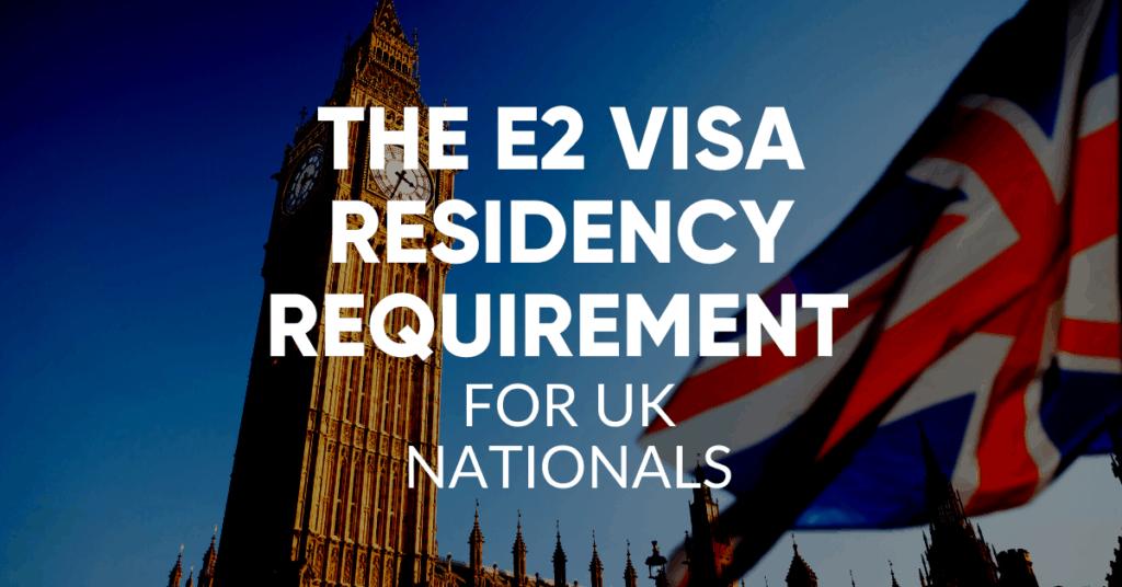 E2 visa residency for uk nationals