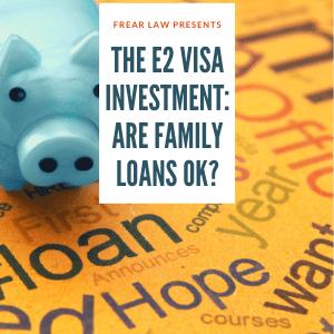 e2 visa investment family loans